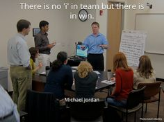 There is no 'i' in team but there is in win.. Michael Jordan   #Team, #Win