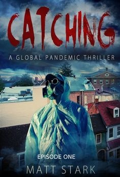 Catching - Episode One: A Global Pandemic Thriller Thriller, Good Books, Homesteading, Prepping, Movie Posters, Amazon, Food, Good Reading Books, Film Poster