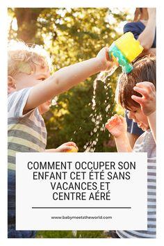 Comment occuper son enfant cet été sans vacances et centre aéré Centre, Fun, Water Balloon, Bouncy Ball, Tips, Hilarious