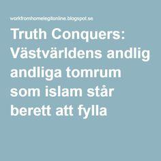 Västvärldens andliga tomrum som islam står berett att fylla. VIDEO SERIE. Rekommenderas starkt till alla där ute.  http://workfromhomelegitonline.blogspot.se/2016/05/vastvarldens-andliga-tomrum-som-islam.html#.Vyo9TISLTDc