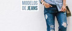 Jeans Lovers: Modelos de Jeans #moda #dicas #look #outfit #blog #comousar #getthelook #jeans #denim #lnl #looknowlook