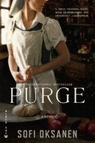 Sofi Oksanen's bestselling novel Purge is a masterpiece weaving the Soviet occupation of Estonia into a contemporary theme of trafficking in prostitutes Books To Read, My Books, First Novel, Riveting, Great Stories, Reading Lists, Book Lists, Book Recommendations, Great Books