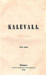 Elias Lönnrot: Kalevala, 1849, national epic of Finland