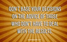 #quote - Dont base your decisions...more on purehappylife.com
