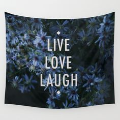 Buy Live by Sandra Arduini as a high quality Wall Tapestry. Worldwide shipping available at Society6.com. Just one of millions of products available.