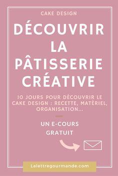 E-cours gratuit : 10 jours pour découvrir le cake design (recette, astuces, matériel)