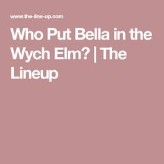 Who Put Bella in the Wych Elm? | The Lineup