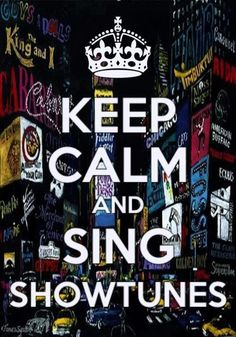Keep calm and sing showtunes! Confession: we definitely sing showtunes in the office while we work. Theatre Nerds, Music Theater, Broadway Theatre, Broadway Shows, Broadway Nyc, Broadway Quotes, Broadway Party, Civic Theatre, Broadway Plays