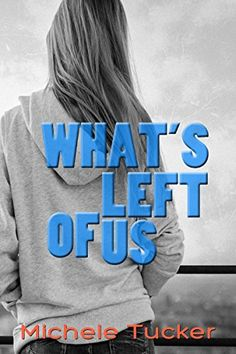 What's Left Of Us by Michele Tucker