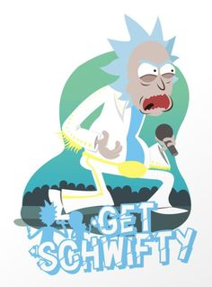 Rick and Morty x Get Schwifty