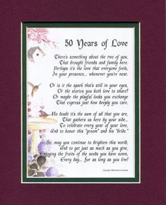 50 Years of Love, Touching Poem. A Gift For A Wedding Anniversary, Double-matted In Burgundy/Dark Green, And Enhanced With Watercolor Graphics. Wedding Anniversary Poems, 50th Anniversary Cards, Anniversary Gifts For Parents, Golden Anniversary, Anniversary Parties, Anniversary Ideas, Anniversary Sayings, Thing 1, Burgundy