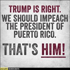Trump might help Puerto Rico is he knew it was part of the US