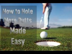 How to Hole more putts - Golf Tips - Sink More Putts