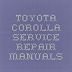 Toyota Corolla Service Repair Manuals