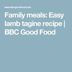 Family meals: Easy lamb tagine  recipe | BBC Good Food