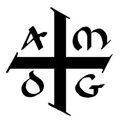 """""""All for the Greater Glory of God"""" - Ad Majorem Dei Gloriam AMDG. -- If I got a…"""