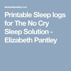 Printable Sleep logs for The No Cry Sleep Solution - Elizabeth Pantley