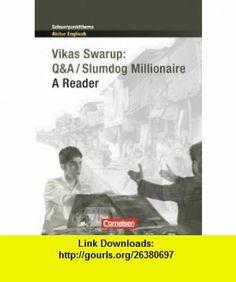 Schwerpunktthema Abitur Englisch Slumdog Millionaire (9783060328666) Vikas Swarup , ISBN-10: 3060328668  , ISBN-13: 978-3060328666 ,  , tutorials , pdf , ebook , torrent , downloads , rapidshare , filesonic , hotfile , megaupload , fileserve