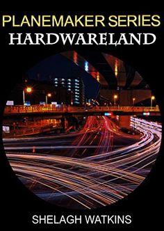 Planemaker Series: Hardwareland by Shelagh Watkins, http://www.amazon.com/dp/B00RVYWZ56/ref=cm_sw_r_pi_dp_gxPTub1MB6RG3