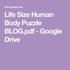 Life Size Human Body Puzzle BLOG.pdf - Google Drive Easy Science Experiments, Science Lessons, Science For Kids, Earth Science, Life Science, Body Parts Preschool, 100 Day Of School Project, Human Body Art, Kindergarten Science