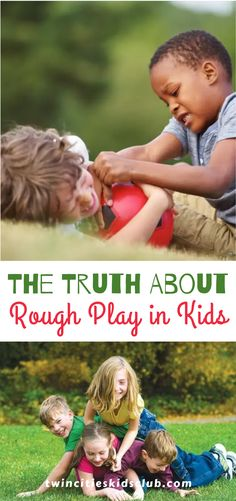 Twin Cities Kids Club Blogs: The Truth About Rough Play in Kids - It can seem like your kids are the only ones who fight and rough house, and it is natural to consider– how much rough play in kids is normal? You may also be wondering about the line between play fighting and real fighting. | Kids Fight | Rough Play | Kids Play | Parenting | Parenting Tips