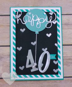 Create a fun 40th birthday card for a friend. Using the Balloon Framelits from Stampin' UP! Created by Wendy Cranford www.luvinstampin.com