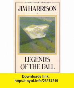 Legends of the Fall Jim Harrison ,   ,  , ASIN: B005LIQUDW , tutorials , pdf , ebook , torrent , downloads , rapidshare , filesonic , hotfile , megaupload , fileserve