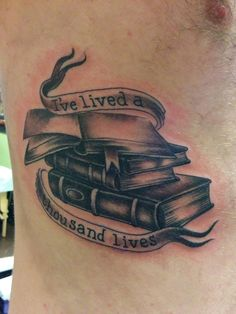 """The quote is a play on a George RR Martin quote - """"A reader lives a thousand lives before he dies, the man who never reads lives only one."""" I have so many favorite books I couldn't choose which one I would get tattooed, so I went with a quote that encapsulates all of my reading."""