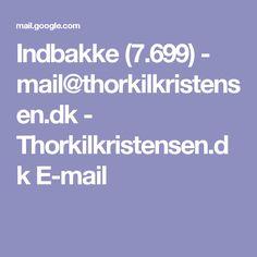 Indbakke (7.699) - mail@thorkilkristensen.dk - Thorkilkristensen.dk E-mail