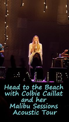 Head to the Beach with Colbie Caillat and her Malibu Sessions Acoustic Tour
