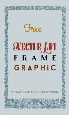 Free Vector Art - Antique Floral Frame Graphic - http://vintagegraphics.ohsonifty.com/free-vector-art-antique-floral-frame-graphic/