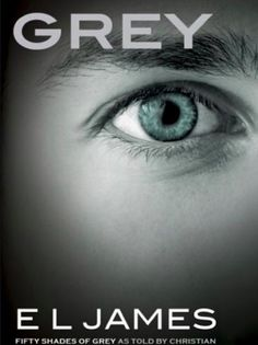 Grey (Fifty Shades, By : E. James Book Excerpt : See the world of Fifty Shades of Grey anew through the eyes of Christian Grey. Christian Grey, Fifty Shades Movie, Fifty Shades Trilogy, Shades Of Grey Book, Fifty Shades Of Grey, 50 Shades, Grey El James, Good Books, Books To Read