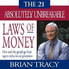 The Audio Book: THE 21 ABSOLUTELY UNBREAKABLE LAWS OF MONEY! by Brian Tracy