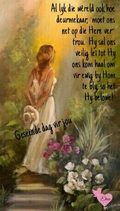 Lekker Dag, Evening Greetings, Afrikaanse Quotes, Goeie More, Good Morning Wishes, Amazing Nature, Beautiful Day, Inspirational Quotes, Motivational