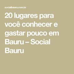 20 lugares para você conhecer e gastar pouco em Bauru – Social Bauru