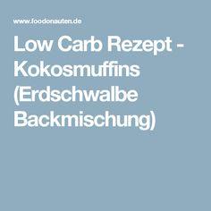 Low Carb Rezept - Kokosmuffins (Erdschwalbe Backmischung)