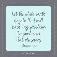 Each day PROCLAIM the GOOD NEWS that He SAVES! ... #youareawarrior #shereadstruth #riseup #fightthegoodfight #chronologicalbible #dailybible #bibleverse #verseoftheday #bibleversedaily #wordofgod #biblestudy #dailydevotion #armorofgod #beblessed #standfirm #letnothingmoveyou #hope  #newlife  #warrioroftheword #becomeawarrioroftheword Daily Bible, Daily Devotional, Chronological Bible, 1 Chronicles 16, Whole Earth, Fight The Good Fight, Armor Of God, Each Day, Verse Of The Day