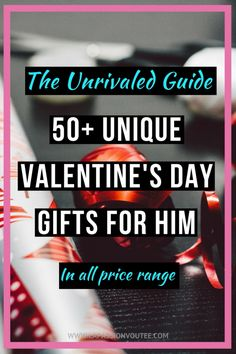 Stuck on a rut about the best gift to give him this season? The post compiles over 50 unique Valentine's Day gifts for him that he'll love.