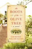 The Roots of the Olive Tree: Book summary and reviews of The Roots of the Olive Tree by Courtney Miller Santo