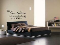 """JUST ONE LIFETIME Won't be enough for us Wall Art Vinyl Decal Bedroom Lettering Words Quote Saying 24"""""""