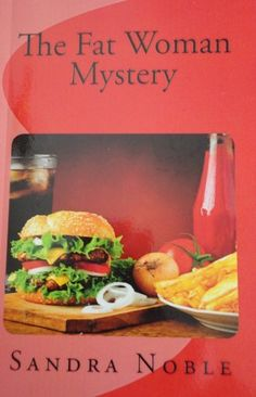 The Fat Woman Mystery by Sandra Noble, http://www.amazon.com/dp/B00EW1NO9W/ref=cm_sw_r_pi_dp_F4neub0V0K4A4