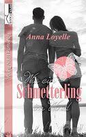 BeatesLovelyBooks : [Rezension] Anna Loyelle - Wie ein Schmetterling i...
