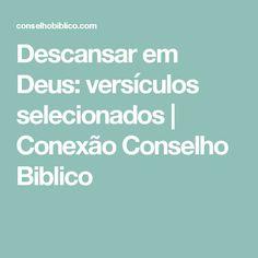Descansar em Deus: versículos selecionados | Conexão Conselho Biblico
