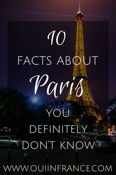 10 Facts about Paris you definitely don't know