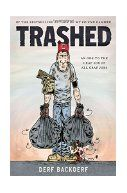 """Trashed / by Derf Backderf. Loosely based on the author's own experiences as a garbage collector, this """"ode to the crap job of all crap jobs"""" intersperses its trashy escapades with facts about waste management. The stories feel a little too dated and downbeat to mesh well with the docu aspects, but Derf's Don Martin-esque cartooning style is a great match for the text. A 2016 YALSA top 10 pick."""