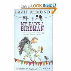 My Dad's a Birdman: Amazon.co.uk: David Almond, Polly Dunbar: Books