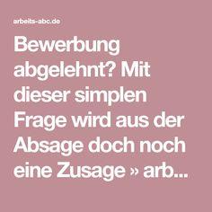Bewerbung abgelehnt? Mit dieser simplen Frage wird aus der Absage doch noch eine Zusage » arbeits-abc.de