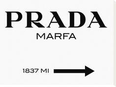 Prada Marfa Sign Reproduction transférée sur toile