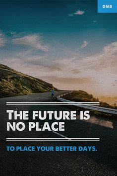The future is no place