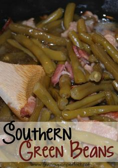 Southern Green Beans recipe from @Mary Powers Carver (Giving Up on Perfect)